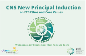 CNS New Principal Induction (Ethos) @ Online Programme (Via Zoom)