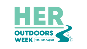 HER Outdoors Week Encourages Females to Get Outside and Embrace the Outdoors. august 9th to 15th 2021